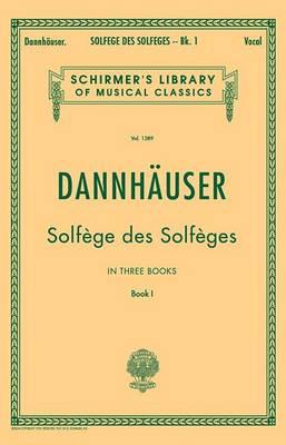 A. Dannhauser: Solfege Des Solfeges Book 1 (Paperback)