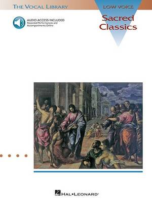 Sacred Classics: With a Companion of Performances and Accompaniments the Vocal Library