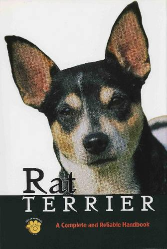 Rat Terrier: A Complete and Reliable Handbook (Hardback)
