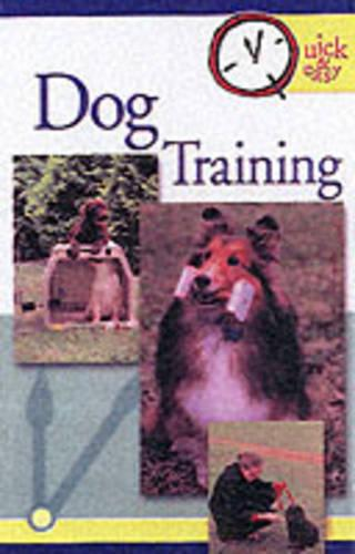 Quick and Easy Dog Training - Quick and Easy (Paperback)