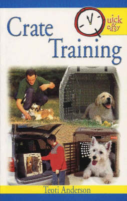 Crate Training - Quick and Easy (Paperback)
