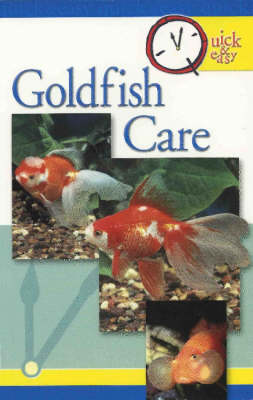 Goldfish Care: Quick and Easy - Quick and Easy (Paperback)