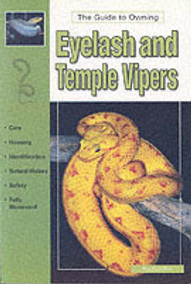 The Guide to Owning Eyelash and Temple Vipers (Paperback)