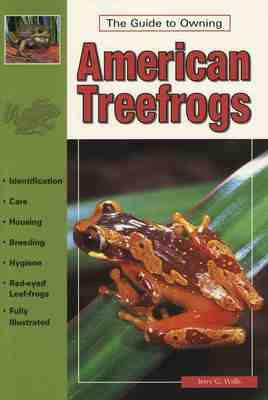 The Guide to Owning American Treefrogs (Paperback)