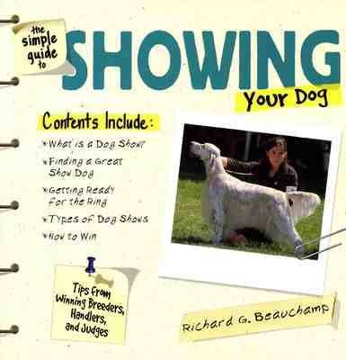 The Simple Guide to Showing Your Dog (Paperback)