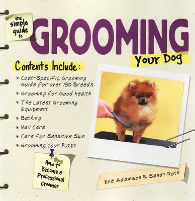 The Simple Guide to Grooming Your Dog (Paperback)