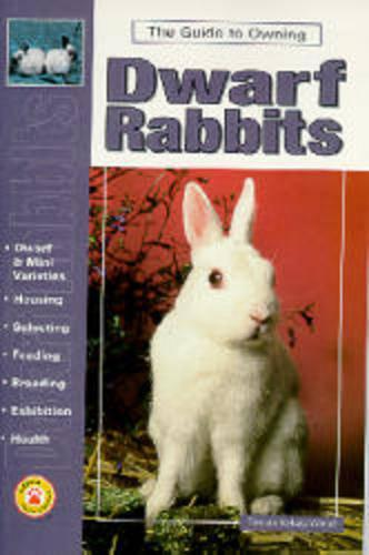 Guide to Owning Dwarf Rabbits (Paperback)