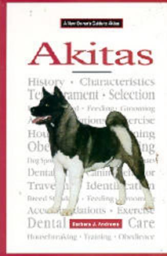 A New Owners Guide to Akitas (Hardback)