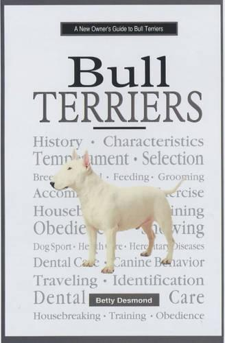 A New Owners Guide to Bull Terriers (Hardback)