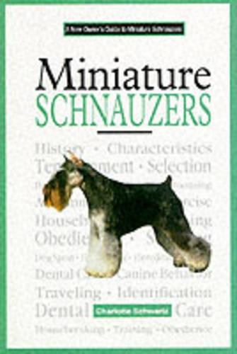 A New Owners Guide to Miniature Schnauzers (Hardback)