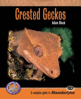 Crested Geckos - Complete Herp Care (Paperback)