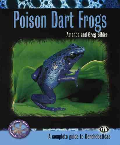 Poison Dart Frogs - Complete Herp Care (Paperback)
