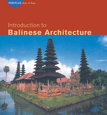 Introduction to Balinese Architecture (Hardback)
