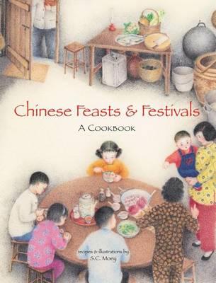 Chinese Feasts & Festivals: A Cookbook (Hardback)