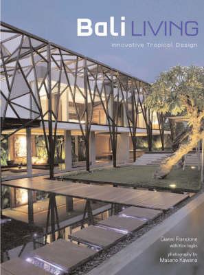 Bali Living: Innovative Tropical Design (Hardback)