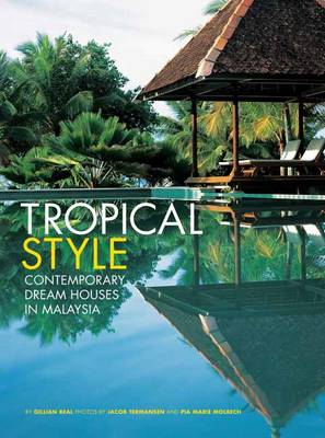 Tropical Style: Contemporary Dream Houses in Malaysia (Paperback)