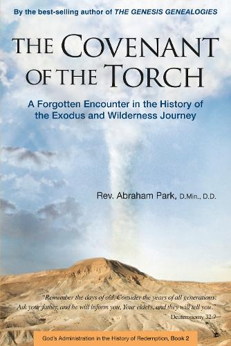 The Covenant of the Torch: Book 2: A Forgotten Encounter in the History of the Exodus and Wilderness Journey - History Of Redemption (Paperback)