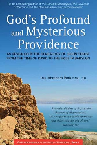God's Profound and Mysterious Providence: Book 4: As Revealed in the Genealogy of Jesus Christ from the time of David to the Exile in Babylon - History Of Redemption (Hardback)