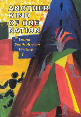 Another Kind of One Nation: Vol 1: Young South African Writing (Paperback)