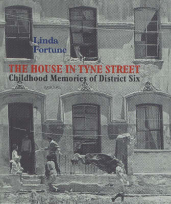 The House in Tyne Street: Childhood Memories of District Six (Paperback)