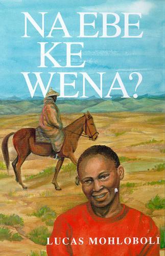 Na Ebe Ke Wena? (Paperback)