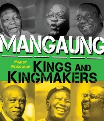 Mangaung: Kings and Kingmakers (Paperback)