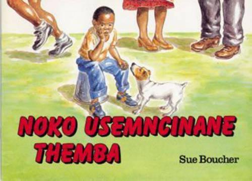 Noko usemncinane Themba: Grade 4 - Masiqhubele phambili series (Foam book)
