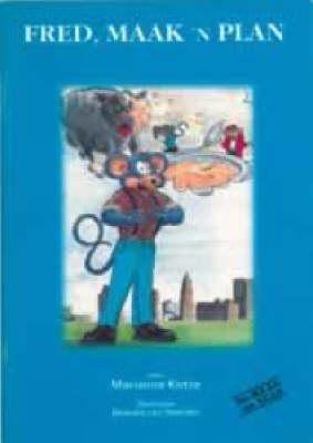 Fred Maak 'n Plan: Die muis van vuis Fred Gr 3: Leesboek - Op Pad Leesboeke (Foam book)