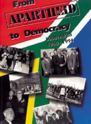 From apartheid to democracy South Africa 1948 - 1994 (Paperback)