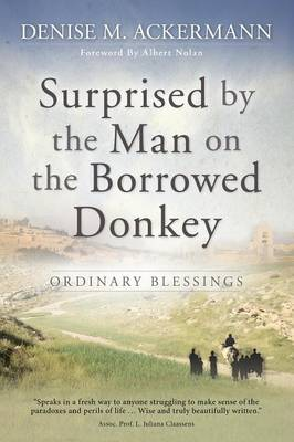 Surprised by the Man on the Borrowed Donkey: Ordinary Blessings (Paperback)