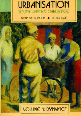 Urbanisation South Africa's Challenge Vol 1 (Paperback)