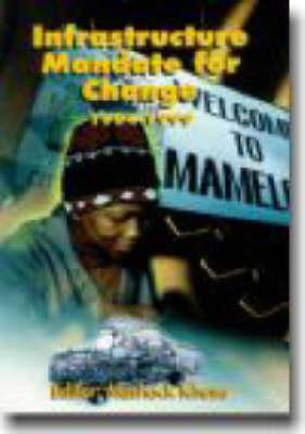 Infrastructure Mandates for Change 1994-1999 (Paperback)