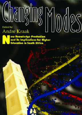 Changing Modes: New Knowledge Production and Its Implications for Higher Education in South Africa (Paperback)