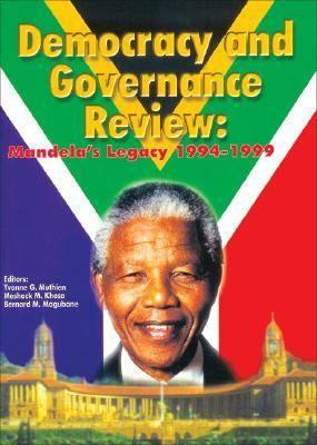 Democracy and Governance Review: Mandela's Legacy 1994-1999 (Paperback)