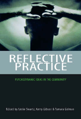 Reflective Practice: Psychodynamic Ideas in the Community (Paperback)
