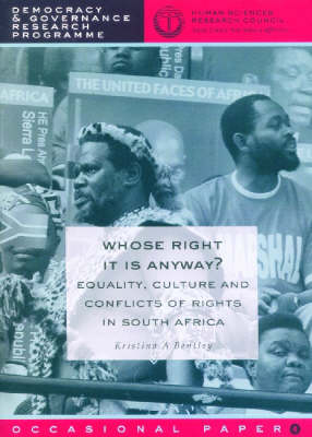 Whose Right is it Anyway?: Equality, Culture and Conflicts of Rights in South Africa (Paperback)