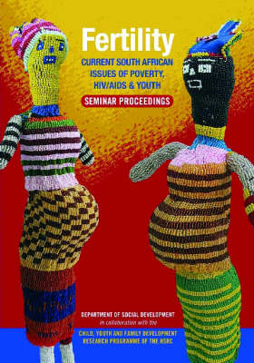 Fertility: Current South African Issues of Poverty, HIV/AIDS & Youth, Seminar Proceedings (Paperback)