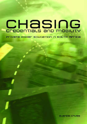 Chasing Credentials and Mobility: Private Higher Education in South Africa (Paperback)