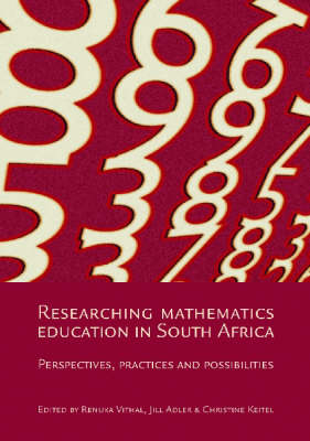 Researching Mathematics Education in South Africa: Perspectives, Practices and Possibilities (Paperback)