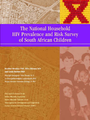 The National Household HIV Prevalence and Risk Survey of South African Children (Paperback)