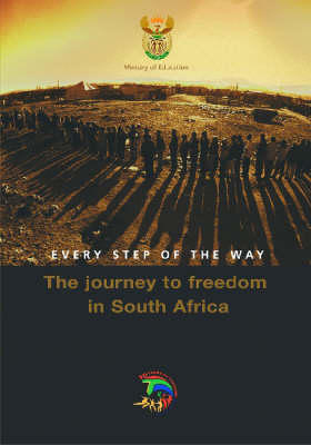Every Step of the Way: The Journey to Freedom in South Africa (Paperback)