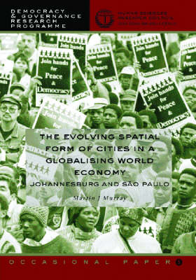 The Evolving Spatial Form of Cities in a Globalising World Economy: Johannesburg and Sao Paulo (Paperback)