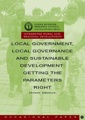 Local Government, Local Governance and Sustainable Development: Getting the Parameters Right (Paperback)