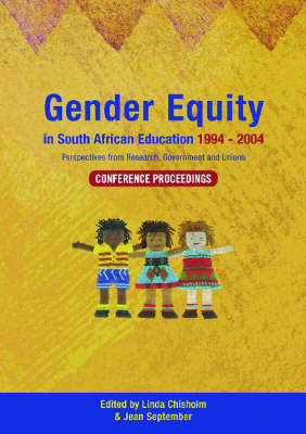 Gender Equity in South African Education 1994-2004: Conference Proceedings (Paperback)