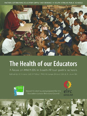 The Health of Our Educators: A Focus on HIV/AIDS in South African Public Schools (Paperback)
