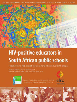 HIV-positive Educators in South African Public Schools: Predictions for Prophylaxis and Antiretroviral Therapy (Paperback)