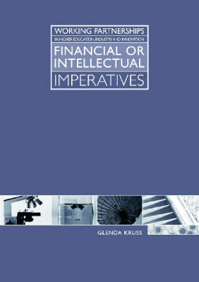 Working Partnerships in Higher Education, Industry and Innovation: Financial or Intellectual Imperatives (Paperback)