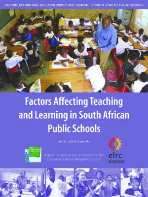 Factors Affecting Teaching and Learning in South African Public Schools (Paperback)