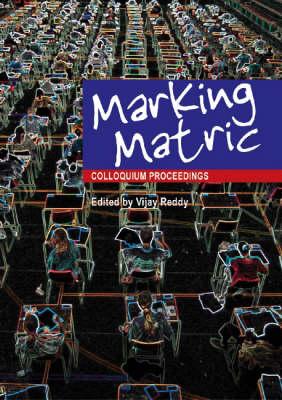 Marking Matric: Colloquium Proceedings (Paperback)