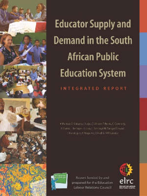 Educator Supply and Demand in the South African Public Education System: Integrated Report (Paperback)